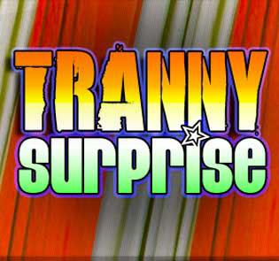 I Want TrannySurprise
